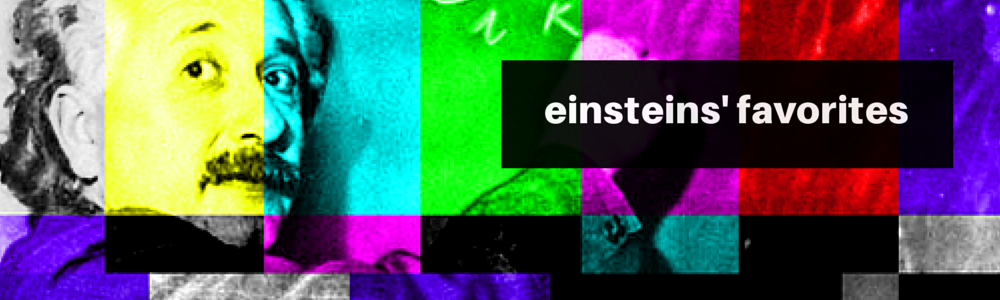 Einsteins' Favorites