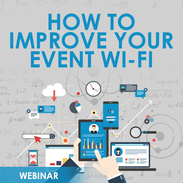 How to Improve Your Event Wi-Fi Webinar