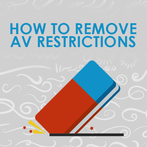 How To Remove In-House AV Restrictions