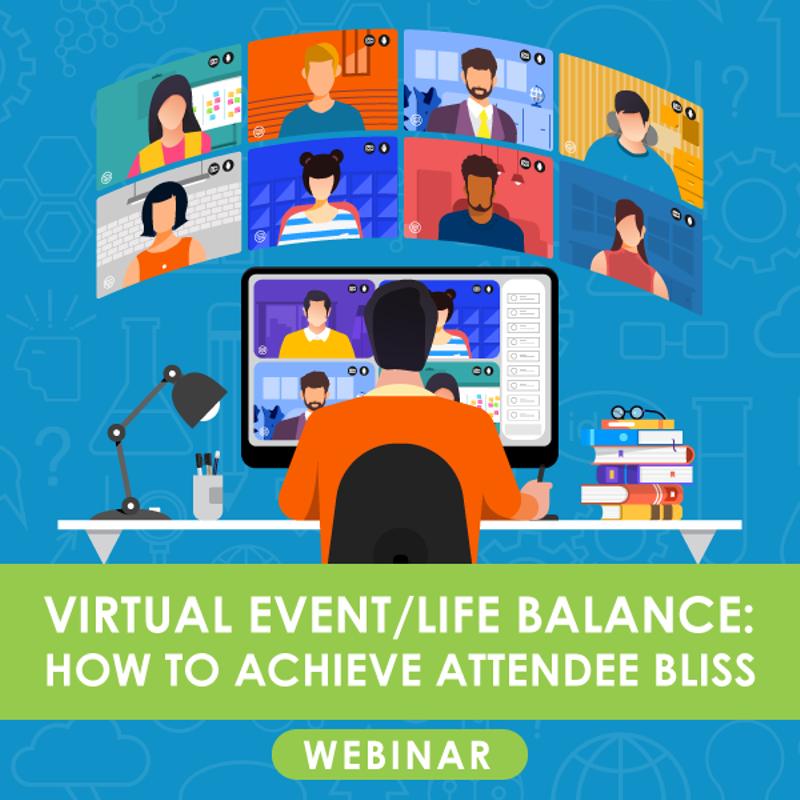 Virtual Event/Life Balance Webinar